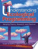 Understanding Ecological Programming