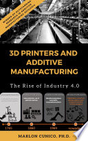 3D printers and Additive manufacturing: The rise of the Industry 4.0