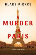 Pdf A Murder in Paris (A Year in Europe—Book 1)