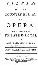 S., or, The Country Burial. An Opera [in three acts, and in prose. By G. Lillo]. ... With the musick prefix'd to each song