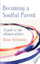 Becoming a Soulful Parent Book