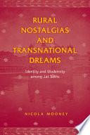 Rural Nostalgias and Transnational Dreams
