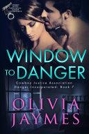Window to Danger