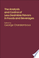 The Analysis And Control Of Less Desirable Flavors In Foods And Beverages Book PDF