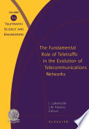 The Fundamental Role of Teletraffic in the Evolution of Telecommunications Networks