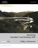 Harnessing AutoCAD Land Development Desktop 2005