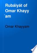 Rubáiyát of Omar Khayy ́am