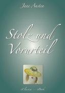 Jane Austen: Stolz und Vorurteil (Vollständige deutsche Ausgabe)