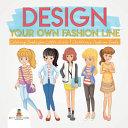 Design Your Own Fashion Line