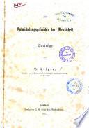 Zur Entwickelungsgeschichte der Menschheit Vorträge von L. Geiger