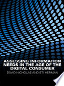 Assessing Information Needs In The Age Of The Digital Consumer Book PDF