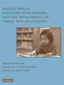 Private Speech  Executive Functioning  and the Development of Verbal Self Regulation