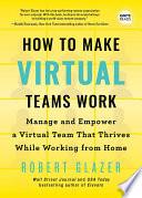 How to Make Virtual Teams Work