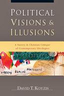 Political Visions & Illusions [Pdf/ePub] eBook