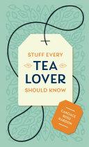 Stuff Every Tea Lover Should Know [Pdf/ePub] eBook