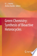Green Chemistry  Synthesis of Bioactive Heterocycles