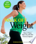 """Walk Off Weight: Burn 3 Times More Fat with This Proven Program"" by Michele Stanten"