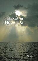 Hunter's Moon, Fisherman's Sun [Pdf/ePub] eBook