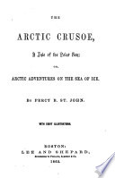 The Arctic Crusoe, a Tale of the Polar Sea