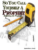So You Call Yourself a Prophet