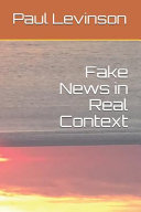 Fake News in Real Context