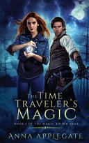 The Time Traveler S Magic Book 1 Of The Magic Bound Saga