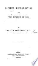 Baptism  Regeneration  and the Kingdom of God