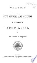Oration Delivered Before the City Council and Citizens of Boston, July 4, 1867