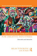 Rethinking Strategy for Creative Industries