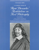 A Guided Tour of Ren   Descartes  Meditations on First Philosophy