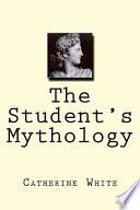The Student's Mythology