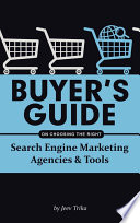Buyer S Guide On Choosing The Right Search Engine Marketing Agencies Tools