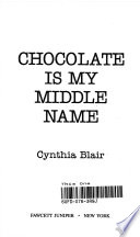 Chocolate Is My Middle Name