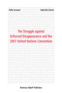 The Struggle against Enforced Disappearance and the 2007 United Nations Convention