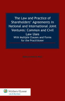 The Law and Practice of Shareholders' Agreements in National and International Joint Ventures. Common and Civil Law Uses