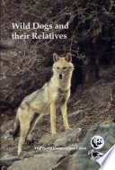 Wild Dogs and Their Relatives Book