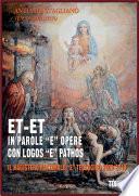 "Et-Et In Parole ""e"" Opere / con Logos ""e"" Pathos - TOMO I"