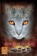 Warrior Cats. Vor dem Sturm
