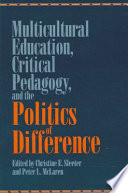 Multicultural Education Critical Pedagogy And The Politics Of Difference