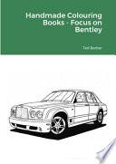 Handmade Colouring Books - Focus on Bentley