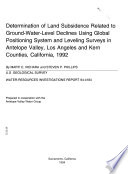 Determination of Land Subsidence Related to Ground-water-level Declines Using Global Positioning System and Leveling Surveys in Antelope Valley, Los Angeles and Kern Counties, California, 1992
