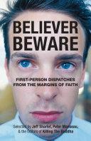 Believer, Beware