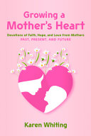 Growing a Mother s Heart