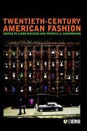 Twentieth Century American Fashion
