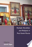 Multiple Moralities And Religions In Post Soviet Russia