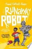 """Runaway Robot"" by Frank Cottrell-Boyce, Steven Lenton"