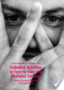 Embodied Activities in Face to face and Mediated Settings