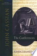 """John Cassian: The Conferences"" by John Cassian, Boniface Ramsey"