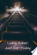 Living Sober. Just for Today