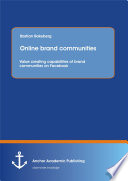 Online Brand Communities Value Creating Capabilities Of Brand Communities On Facebook Book